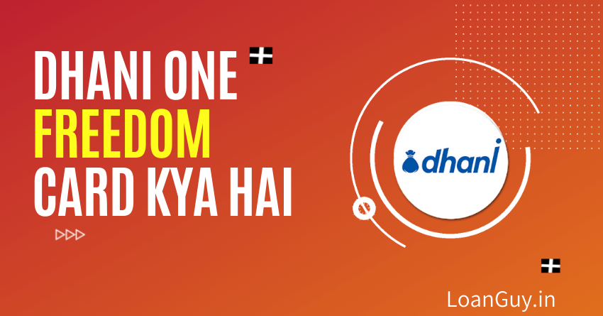 dhani-one-freedom-card-kya-hai